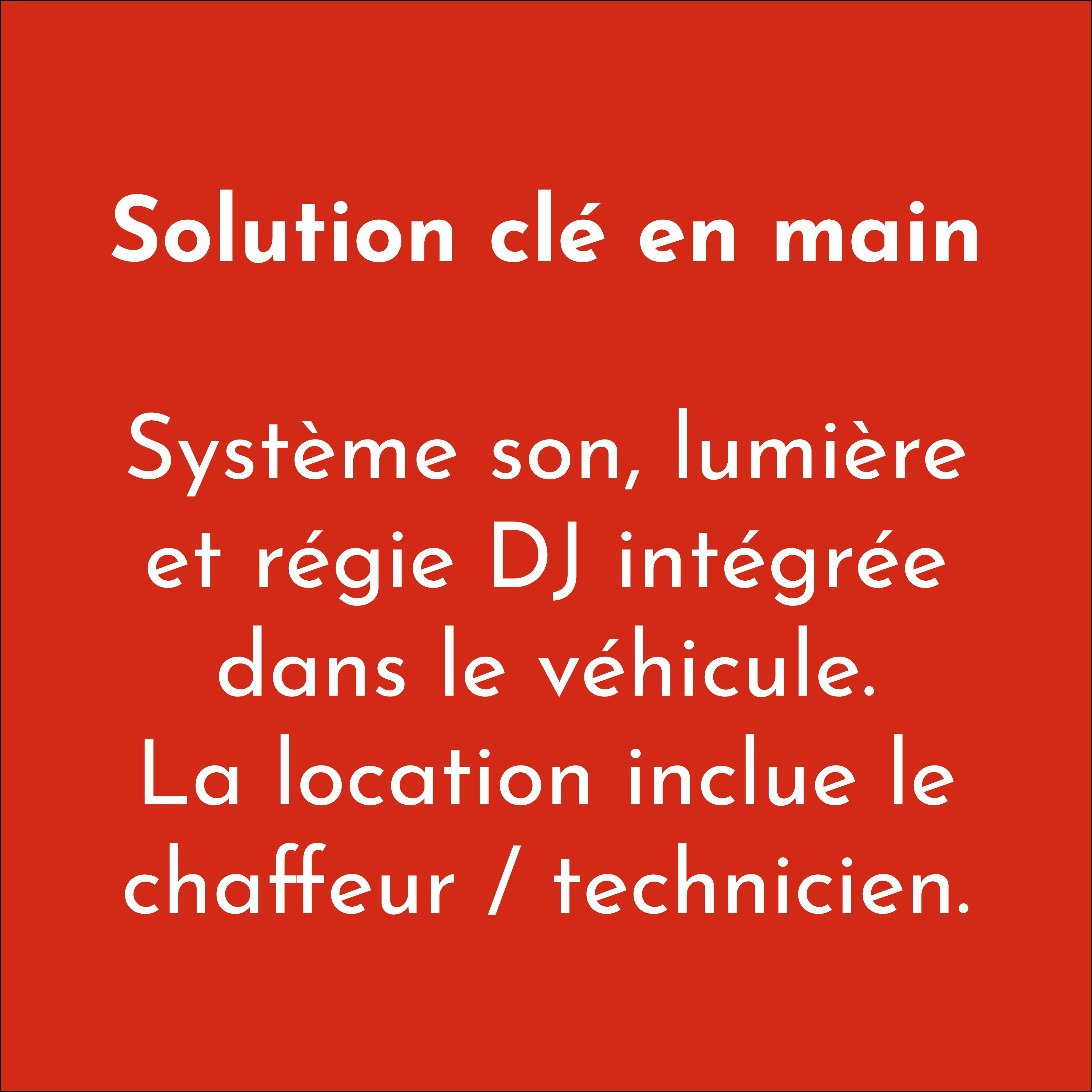 DJ Truck solution clé en main, système son, lumière et régie DJ intégré dans le véhicule. La Location inclut le chauffeur, technicien.